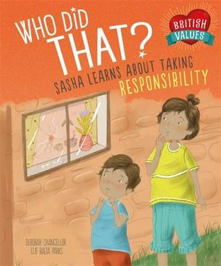 Our Values: Who Did That?: Sasha Learns About Taking Responsibility