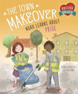 Our Values: The Town Makeover: Noah Learns About Community Pride