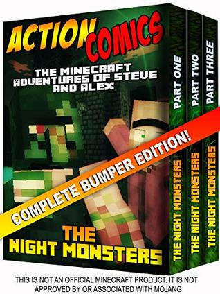 Action Comics Boxset: The Minecraft Adventures of Steve and Alex: The Night Monsters - Complete Boxset Edition (Parts 1, 2 & 3) (Minecraft Steve and Alex Adventures Boxset Series)