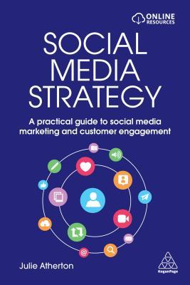 Social Media Strategy: A Practical Guide to Social Media Marketing and Customer Engagement
