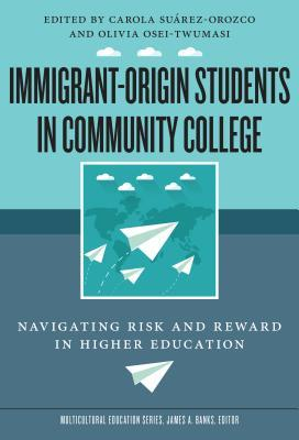 Immigrant-Origin Students in Community College: Navigating Risk and Reward in Higher Education
