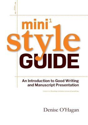 Mini Style Guide An Introduction To Good Writing And Manuscript