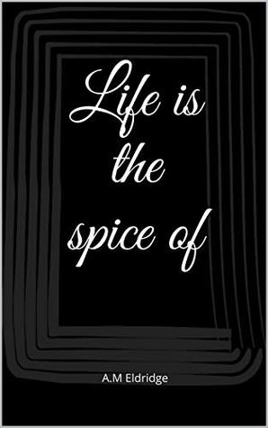 Life is the spice of (Man 'O' Man Book 1)