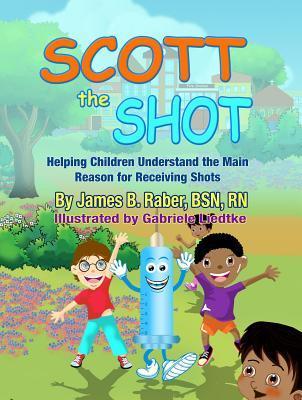 Scott the Shot: Helping Children Understand the Main Reason for Receiving Shots