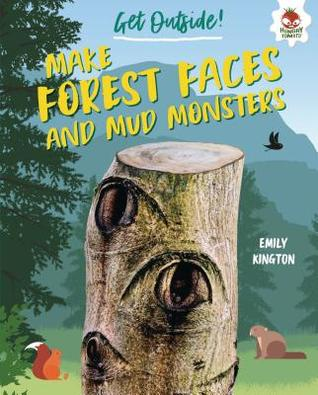 Make Forest Faces and Mud Monsters