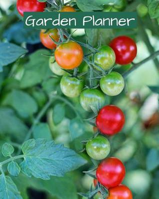 Garden Planner Logbook to Plan for Growing Vegetables & Fruits Harvest Calendar; Projects & Techniques Log, Budget & Planting Plan Gardener's Journal for Tracking Growth: Log Book for Recording Plant, Crop, Seed Succession for Planning Each Season