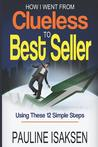 How I Went from Clueless to Best Seller: Using These 12 Simple Steps