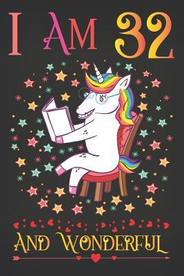 I Am 32 and Wonderful: Unicorn Activity Journal Notebook, a Happy Birthday 32 Years Old Gift Composition Sketchbook for Women and Teen Girls, Life Diary Keepsake for Adults, 32nd Birthday Gifts for Her
