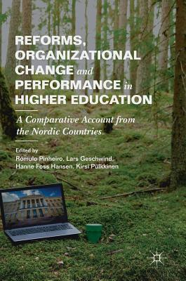 Reforms, Organizational Change and Performance in Higher Education: A Comparative Account from the Nordic Countries