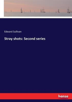 Stray Shots: Second Series