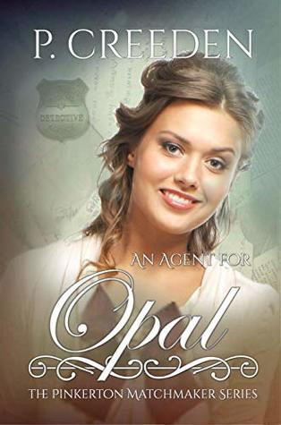 An Agent for Opal (The Pinkerton Matchmaker Book 25)