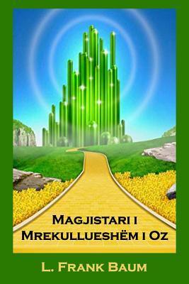 Magjistari I Mrekulluesh�m I Oz: The Wonderful Wizard of Oz, Albanian Edition