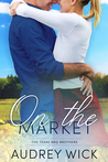 On the Market (The Texas BBQ Brothers, #1)