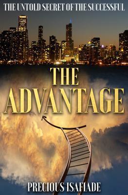 The Advantage: The Untold Secret of the Successful