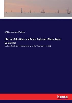 History of the Ninth and Tenth Regiments Rhode Island Volunteers