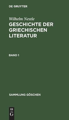 Sammlung G�schen Geschichte Der Griechischen Literatur