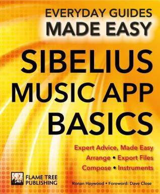 Sibelius Music App Basics: Expert Advice, Made Easy