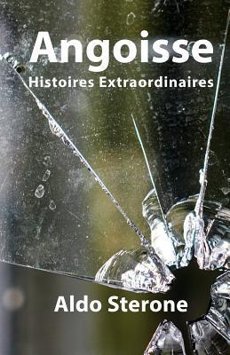 Angoisse: Histoires Extraordinaires