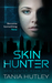 Skin Hunter by Tania Hutley