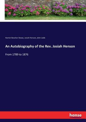 An Autobiography of the Rev. Josiah Henson