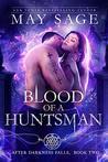 Blood of a Huntsman (After Darkness Falls, #2)