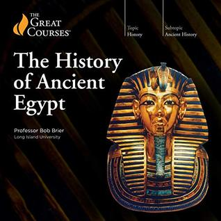 The Great Courses - History of Ancient Egypt - Bob Brier, Ph.D.