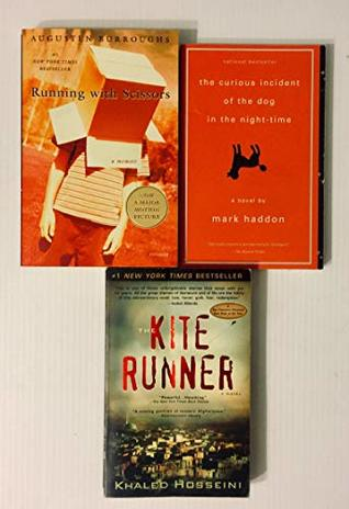 3 Books! 1) Running With Scissors 2) The Curious Incident of the Dog in Night-Time 3) The Kite Runner