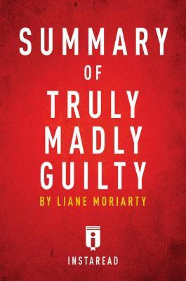 Summary of Truly Madly Guilty: By Liane Moriarty - Includes Analysis