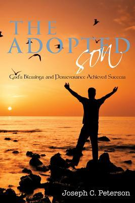The Adopted Son: God's Blessings and Perseverance Achieved Success