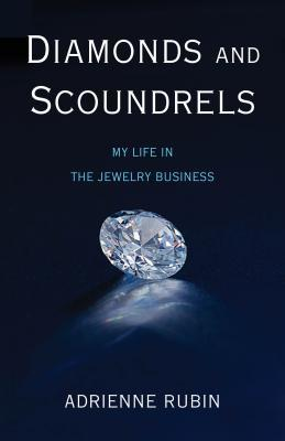 Diamonds and Scoundrels: My Life in the Jewelry Business