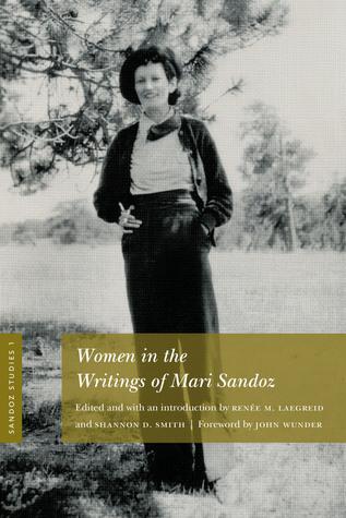 Sandoz Studies, Volume 1: Women in the Writings of Mari Sandoz