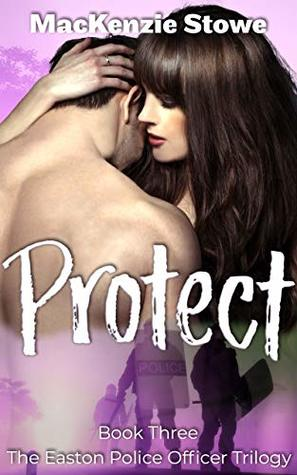 PROTECT: Book 3 of the Easton Police Officer Trilogy