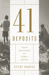 41 Deposits: Crucial Conversations for Fathers and Sons