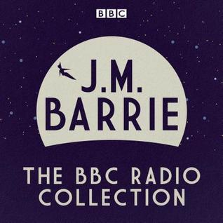J. M Barrie: The BBC Radio Collection