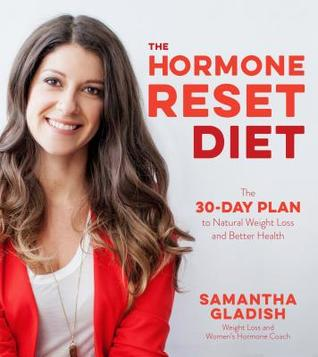 The Hormone Reset Diet: The 30-Day Plan to Natural Weight Loss and Better Health