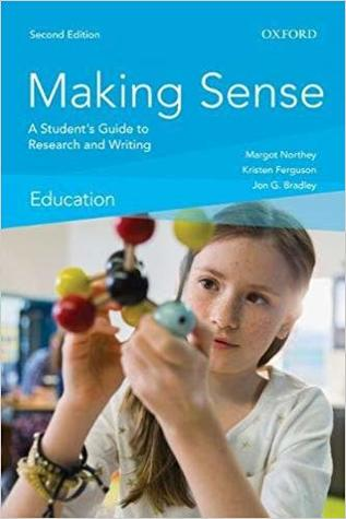 Making Sense in Education: A Student's Guide to Research and Writing (The making sense series)