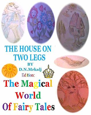 The House on Two Legs (The Magical World of Fairy Tales Book 52)