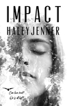 Impact by Haley Jenner
