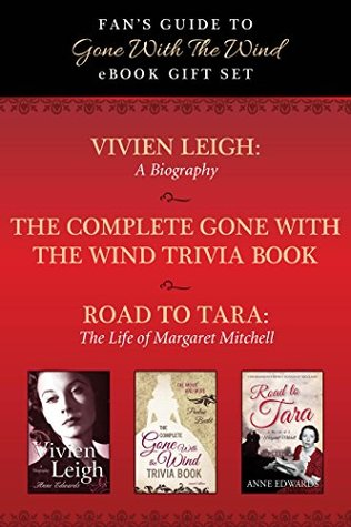Fan's Guide to Gone With The Wind eBook Bundle: Collected Biographies of Margaret Mitchell, Vivien Leigh, and Gone With the Wind Trivia