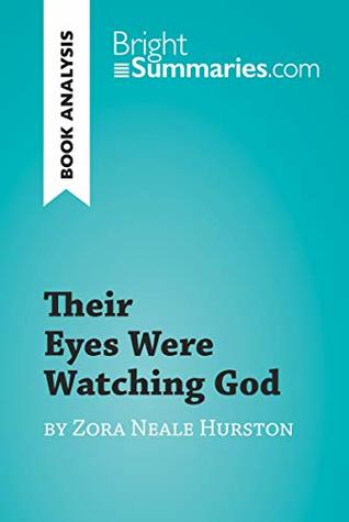 Their Eyes Were Watching God by Zora Neale Hurston (Book Analysis): Detailed Summary, Analysis and Reading Guide (BrightSummaries.com)