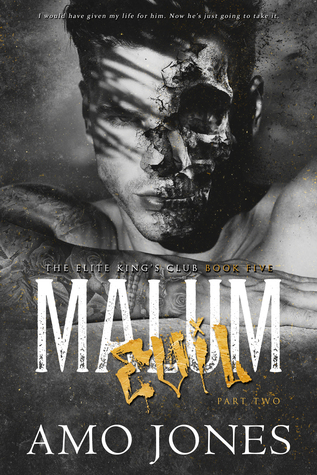 Malum: Part 2 (Elite Kings Club, #5)