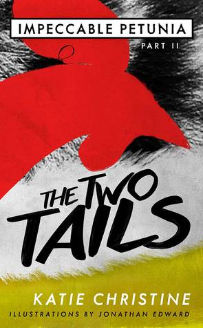 The Two Tails (Impeccable Petunia Part II)
