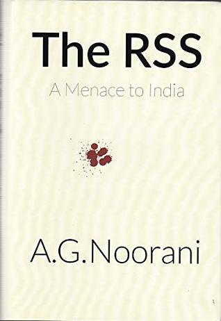 The RSS: A Menace To India