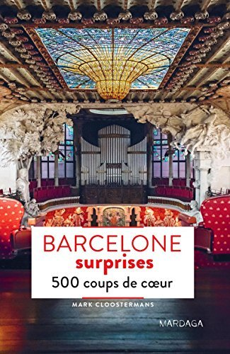 Barcelone surprises: 500 coups de cœur
