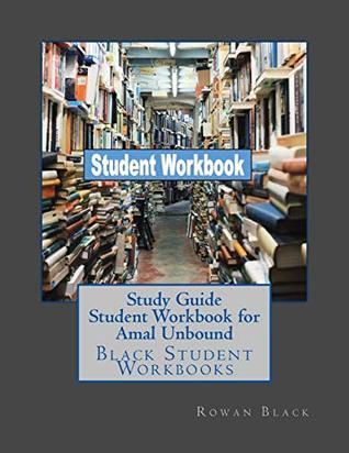 Study Guide Student Workbook for Amal Unbound: Black Student Workbooks