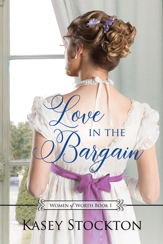 Love in the Bargain (Women of Worth #1)
