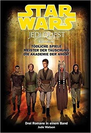 Star Wars: Jedi Quest, Sammelband 02 : Tödliche Spiele, Meister der Täuschung, Die Akademie der Angst