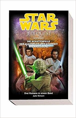 Star Wars: Jedi Quest, Sammelband 03 : Die Schattenfalle, Der Augenblick der Wahrheit, Wachablösung