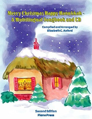 Merry Christmas Happy Hanukkah - A Multilingual Songbook and CD, 2nd ed.