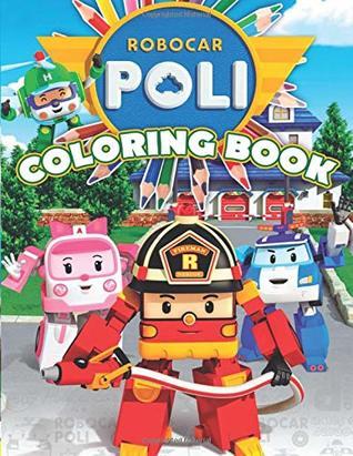 Robocar Poli Coloring Book: 24 Exclusive Illustrations